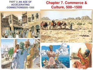 Chapter  7.  Commerce  &  Culture, 500–1500