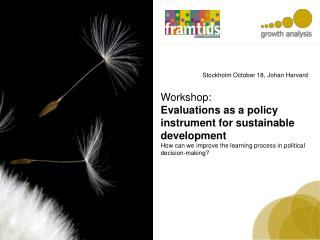 Workshop: Evaluations  as a policy instrument for sustainable development  How  can we improve the learning process in