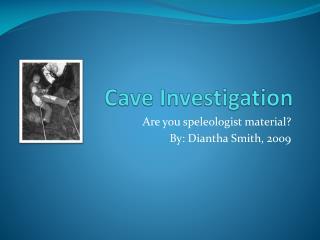 Cave Investigation