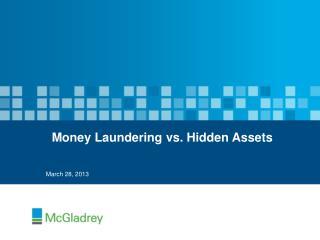 Money Laundering vs. Hidden Assets