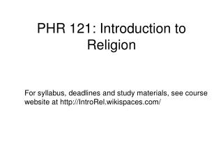 PHR 121: Introduction to Religion