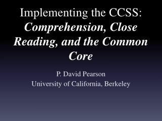 Implementing the CCSS:  Comprehension, Close Reading, and the Common Core