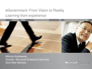 Milinda Kotelawele Director, Microsoft Enterprise Services Asia New Markets