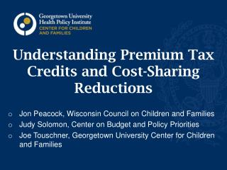 Understanding Premium Tax Credits and Cost-Sharing Reductions
