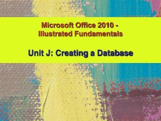 Unit J: Creating  a Database