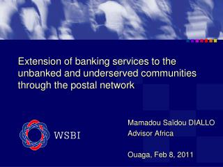 Extension of banking services to the unbanked and underserved communities through the postal network
