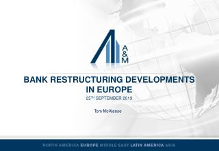 Bank Restructuring developments  IN EUROPE