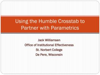 Using the Humble Crosstab to Partner with Parametrics