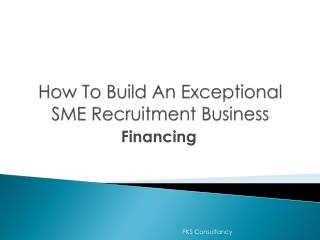How To Build An Exceptional SME Recruitment Business