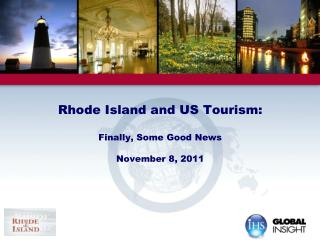 Rhode Island and US Tourism:  Finally, Some Good News November 8, 2011