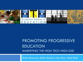 Promoting progressive education  marketing the high tech high GSE