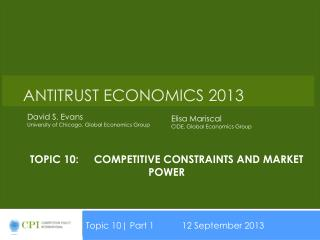 Topic 10:	COMPETITIVE CONSTRAINTS AND MARKET POWER