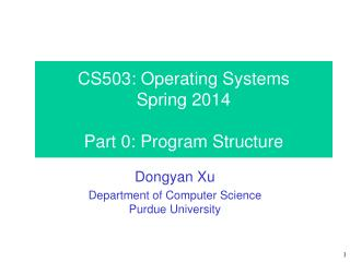 CS503:  Operating Systems Spring  2014 Part 0: Program Structure