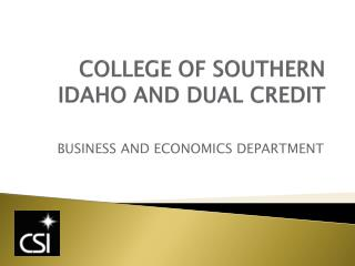 COLLEGE OF SOUTHERN IDAHO AND DUAL CREDIT