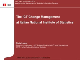 Silvia Losco Operation  Unit Manager – ICT Strategic Planning and IT  asset  management ISTAT –  Italian National Insti