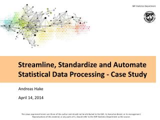Streamline, Standardize and Automate Statistical Data Processing - Case Study