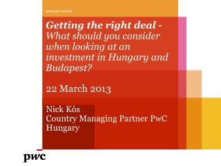 Getting the  right  deal -  What should you consider when looking  at  an  investment in Hungary and Budapest?