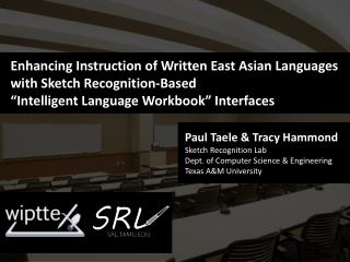 "Enhancing Instruction of Written East Asian Languages with Sketch Recognition-Based ""Intelligent Language Workbook"" Int"