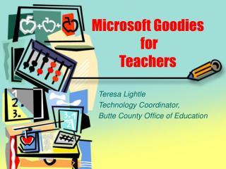 Microsoft Goodies for Teachers Teresa Lightle