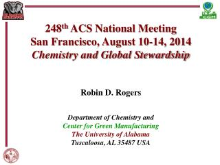 248 th  ACS National Meeting San Francisco, August 10-14, 2014 Chemistry and Global Stewardship