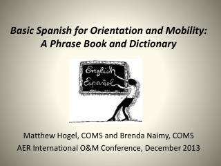 Basic Spanish for Orientation and Mobility: A Phrase Book and Dictionary