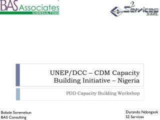 UNEP/DCC � CDM Capacity Building Initiative � Nigeria