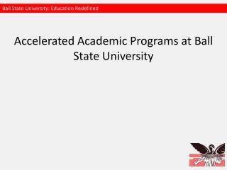 Accelerated Academic Programs at Ball State University