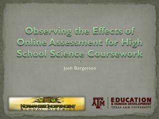 Observing the Effects of Online Assessment for High School Science Coursework