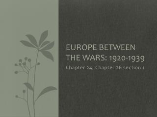 Europe Between the Wars: 1920-1939