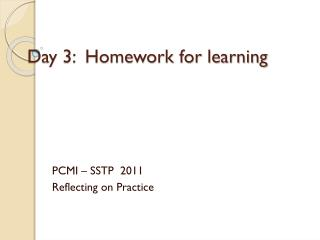 Day 3:  Homework for learning