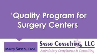 """ Quality Program for  Surgery Centers"