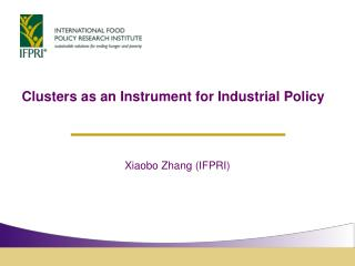 Clusters as an Instrument for Industrial Policy