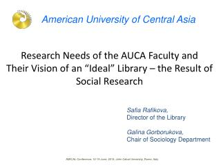 "Research Needs of the AUCA Faculty and  Their Vision of an ""Ideal"" Library – the Result of Social Research"