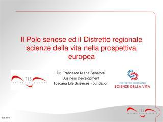 Il Polo senese ed il Distretto regionale scienze della vita nella prospettiva europea