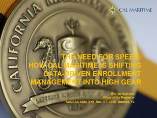 The Need for Speed:   How Cal Maritime is Shifting Data-Driven Enrollment Management into High Gear