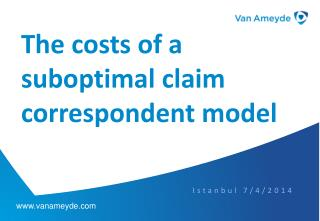 The costs of a suboptimal claim correspondent model