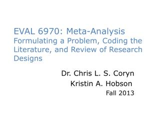 EVAL 6970: Meta-Analysis Formulating a Problem, Coding the Literature, and Review of Research Designs