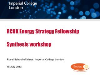 RCUK Energy Strategy Fellowship  Synthesis workshop