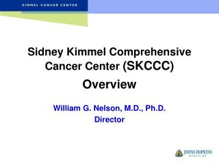 Sidney Kimmel Comprehensive Cancer Center  (SKCCC) Overview
