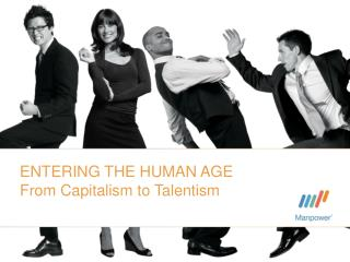 ENTERING THE HUMAN AGE From Capitalism to  Talentism