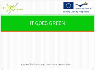 IT GOES GREEN