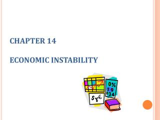 CHAPTER 14  ECONOMIC INSTABILITY