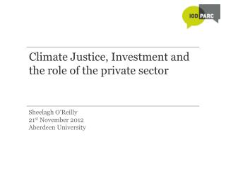 Climate Justice, Investment and the role of the private sector