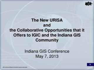 The New URISA  and  the Collaborative Opportunities that it Offers to IGIC and the Indiana GIS Community