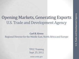 Opening Markets, Generating Exports U.S. Trade and Development Agency