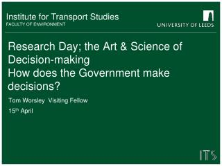 Research Day; the Art & Science of Decision-making How does the Government make  d ecisions?