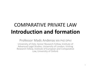 COMPARATIVE PRIVATE LAW  Introduction  and formation