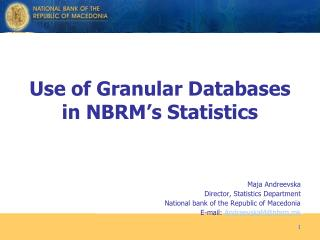 Use of Granular Databases in NBRM's Statistics