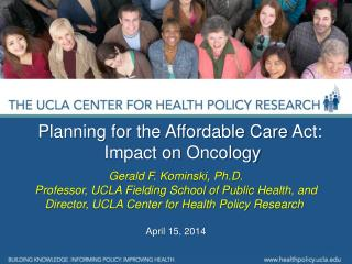 Planning for the Affordable Care  Act: Impact on  Oncology