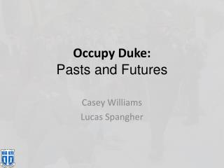 Occupy Duke:  Pasts and Futures